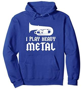 I Play Heavy Metal Funny Tuba Player Pullover Hoodie