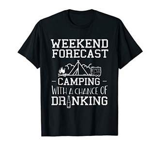 Weekend Forecast - Camping With a Chance of Drinking Shirt