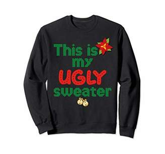 This is my ugly sweater - Funny Christmas