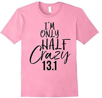 I'm Only Half Crazy 13.1 Shirt Funny Marathon Workout Tee