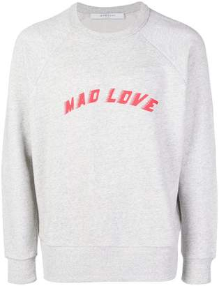 Givenchy Mad Love slogan print sweatshirt