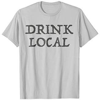 Beer Shirts - Drink Local Craft Brewery Distillery T-Shirt