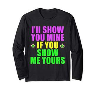 I'll Show You Mine- Mardi Gras Long Sleeve T-Shirt For Adult