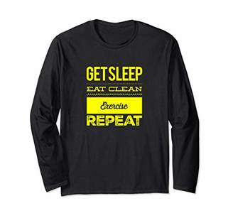 Get Sleep Eat Clean Exercise Repeat Workout Shirt Long Sleeve T-Shirt
