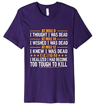 Too Tough To Kill T-Shirt Half Marathon Running Tee