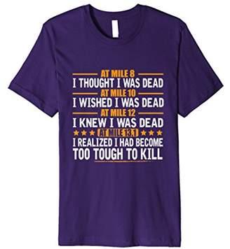 Too Tough To Kill T-Shirt Half Marathon Running Tee