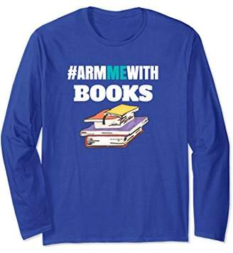 Armmewith Books Teacher Long Sleeve Shirt