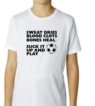 Hollywood Sweat Dries - Bones Heal - Suck It Up & Play Soccer Boy's Cotton Youth T-Shirt