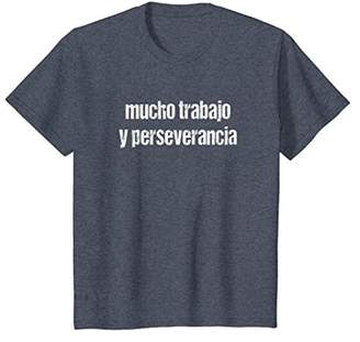 Hard Work and Perseverance T-Shirt in Spanish