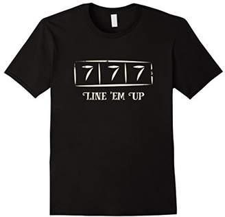 E.m. Lucky Slot Machine T-Shirt - Line 'Em Up Funny Gift