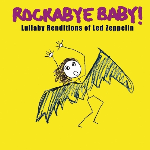 Rockabye Baby Music - Lullaby Renditions of Led Zeppelin