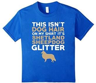 Not Hair Shetland Sheepdog Glitter Funny T-Shirt