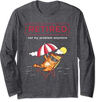 Retired not my Problem Anymore Cat Retirement Long Sleeve
