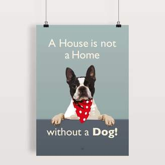 Keylime Design 'A House Is Not A Home Without A Dog' Art Prints