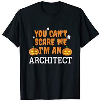Can't Scare Me I'm Architect Funny Scary T-shirt Halloween