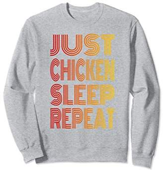 Just Chicken Sleep Repeat - Vintage Retro Style Sweatshirt