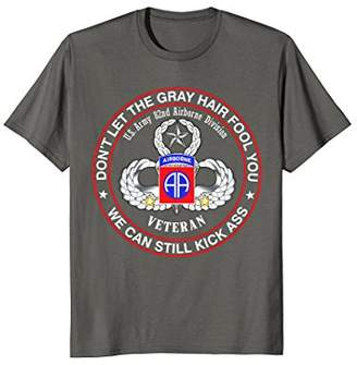 82nd Airborne Division Veteran - Don't Let The Gray Hair Tee