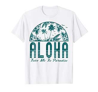 Aloha Take Me To Paradise Graphic T-Shirt