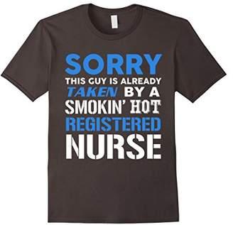 This Guy Taken By A Smokin Hot Registered Nurse T-Shirt