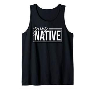 Going Native Sarcastic Anthropologist Graphic T-Shirt Tank Top