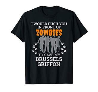 Push You In Front of Zombies Save Brussels Griffon Dog Tee
