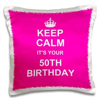 3dRose Keep Calm its your 50th Birthday hot pink girly girls stay calm and carry on about turning 50 fifty - Pillow Case, 16 by 16-inch