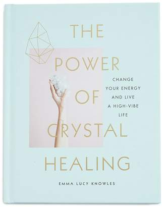 AP The Power of Crystal Healing: Change Your Energy and Live a High-vibe Life