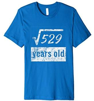 Funny 23rd Birthday T-Shirt Square Root of 529 23 Years Old