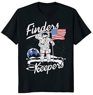 Finders Keepers Shirt - USA Astronaut Moon Landing Tee Shirt