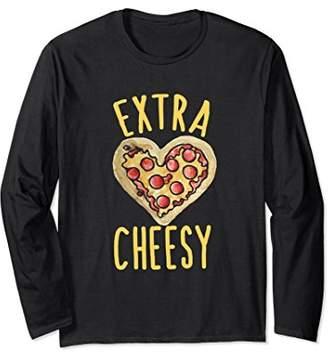 Extra Cheesy pizza long sleeve tshirts pizza party shirts