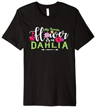 Dahlia My Favorite Flower is a Gardening T-Shirt