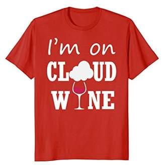 I'm On Cloud Wine T-Shirt