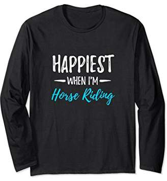 Happiest When I'm Horse Riding Long Sleeve Tshirt Funny Gift