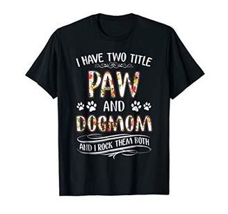 I Have Two Titles Paw And Dogmom Shirt