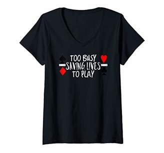 Womens Too Busy Saving Lives to Play Funny Nurse Comeback Graphic V-Neck T-Shirt