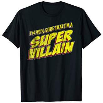Vintage I'm 99% sure that I'm a super villain funny t-shirt