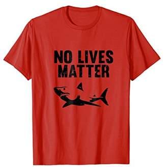 Distressed No Lives Matter Shark T-Shirt