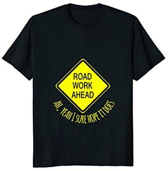 Roadwork Ahead Silly Vine T Shirt
