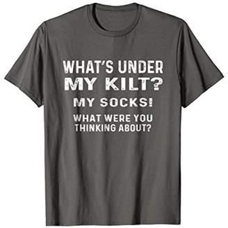 What's Under My Kilt My Socks Funny Scottish T-Shirt