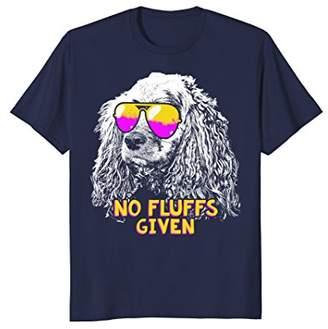 Cocker Spaniel No Fluffs Funny Shirt