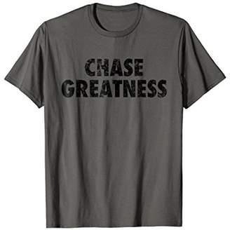 Chase Greatness Tee Shirt