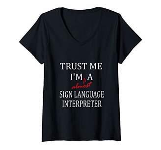 N. Womens Trust me im almost a Sign Language Interpreter V-Neck T-Shirt
