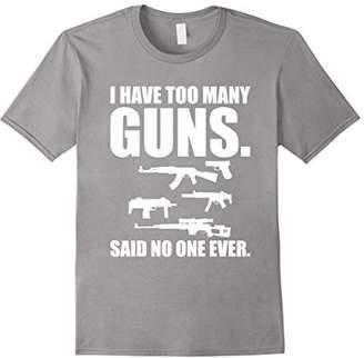Gun Lover Shirts Too Many Guns TShirt For Gun Owners