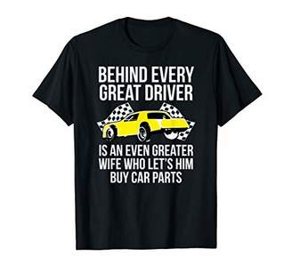 Funny Husband Driver Great Wife Racing Car Parts T-Shirt