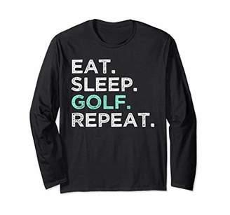 Eat Sleep Golf Repeat Long Sleeve Shirt. Funny Golf Shirt