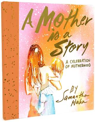 Abrams A Mother Is a Story: A Celebration of Motherhood