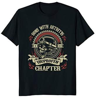 Sons With Arthritis - Ibuprofen Chapter Funny Bikers T-Shirt