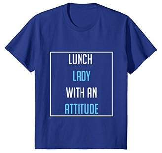 Lunch Lady With An Attitude Cute Gift Funny T-Shirt