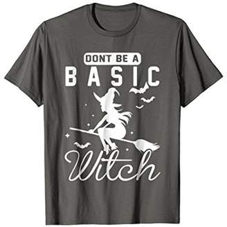 Women's Don't Be a Basic Witch tshirt Halloween T-shirt