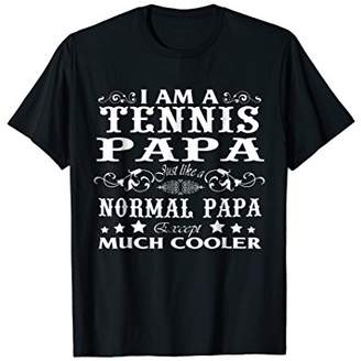 Mens I am a Tennis Papa Just Like A Normal Papa Shirt